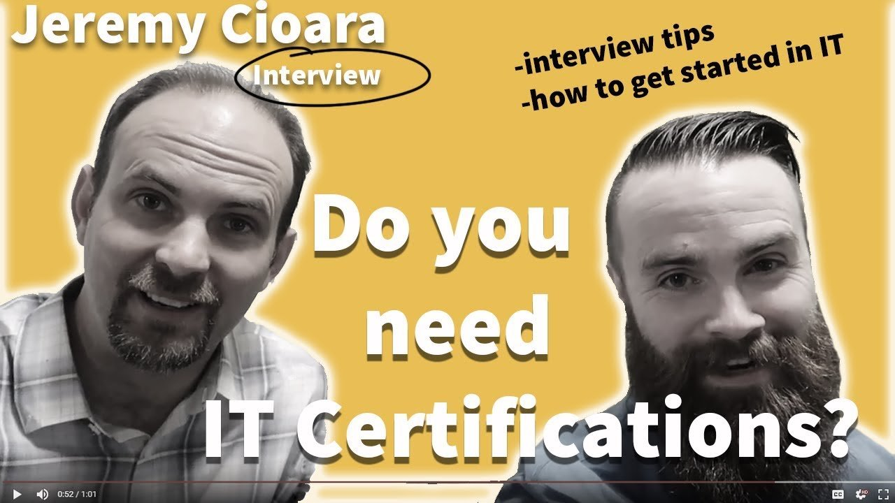 Do You Need IT Certifications to Get Started in IT? ft. Jeremy Cioara