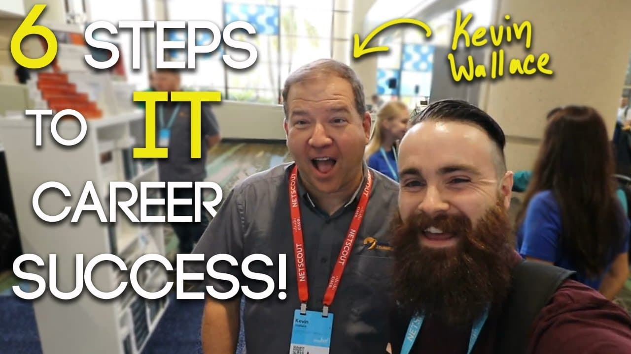 6 STEPS to IT CAREER SUCCESS!! - ft. Kevin Wallace | CCNA | CCNP | CCIE | Network+
