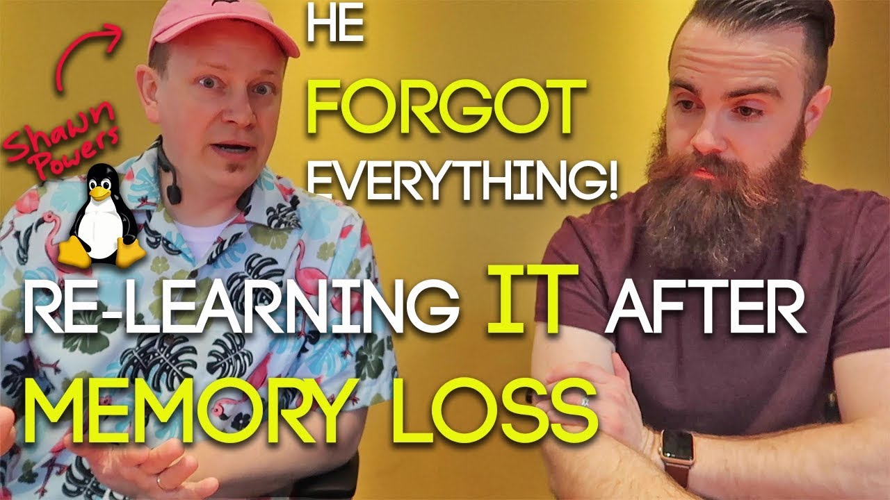 What if you forgot EVERYTHING? - Re-Learning IT after MEMORY LOSS w/ Shawn Powers | Linux | CCNA