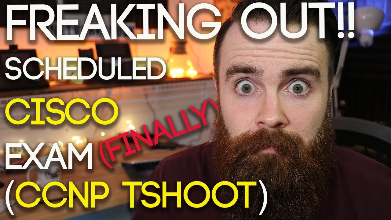 I (FINALLY!) Scheduled Cisco CCNP Certification Exam TSHOOT | 300-135