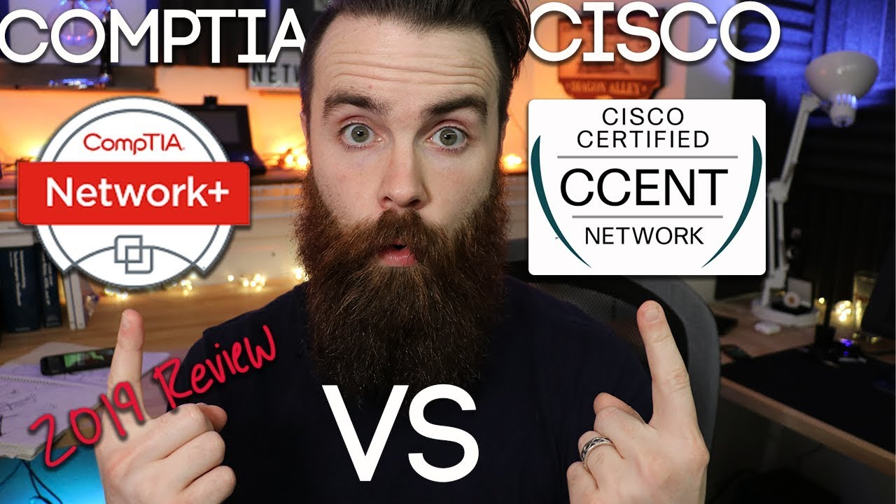 CompTIA or Cisco? - Revisiting CCENT vs Network+ in 2019 | CCNA | MTA | MCSA