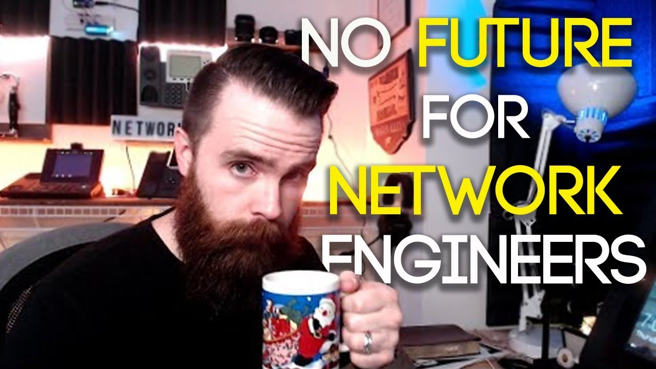No Future for Network Engineers? - CCNA | CCNP | NetworkChuck