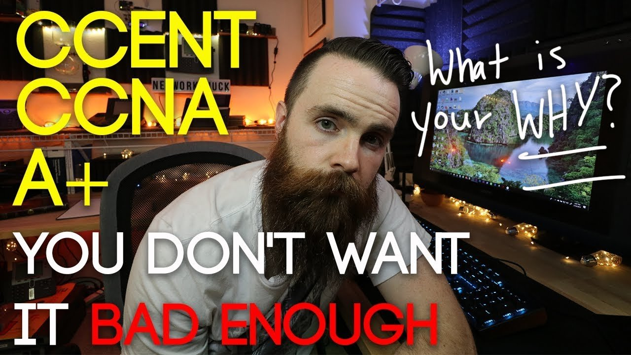 Do you REALLY want it? Why? CCENT, CCNA, A+, Security+